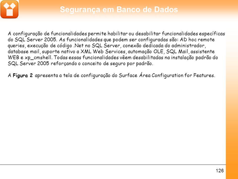 Segurança em Banco de Dados 127 Figura 2. Surface Área Configuration for Features.