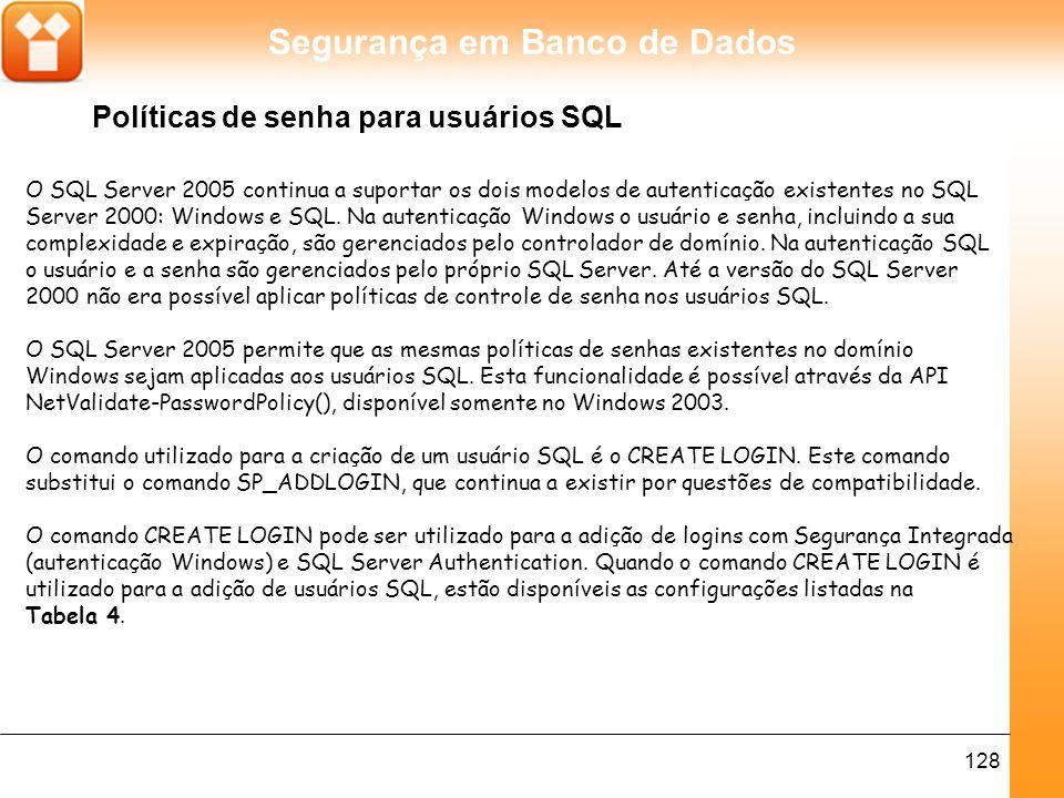 Segurança em Banco de Dados 129 Tabela 4. Opções do comando CREATE LOGIN.