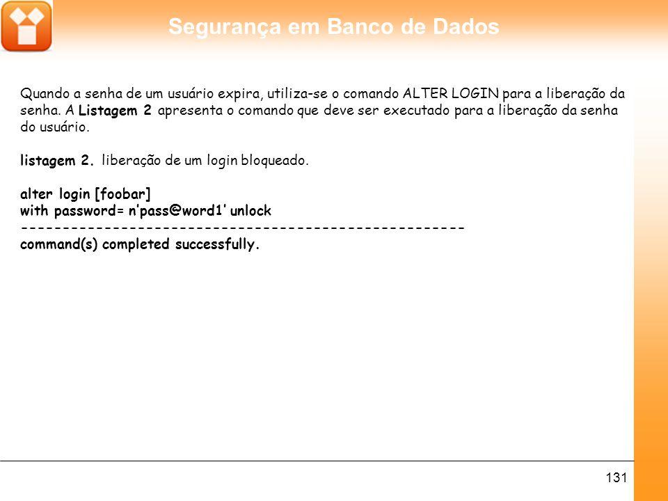 Segurança em Banco de Dados 132 Triggers de DDL