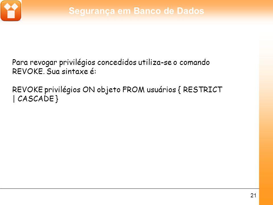 Segurança em Banco de Dados 22 Exemplos do uso do comando REVOKE