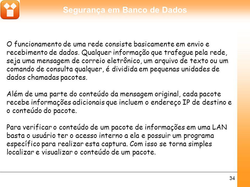Segurança em Banco de Dados 35 Capturando pacotes de informações