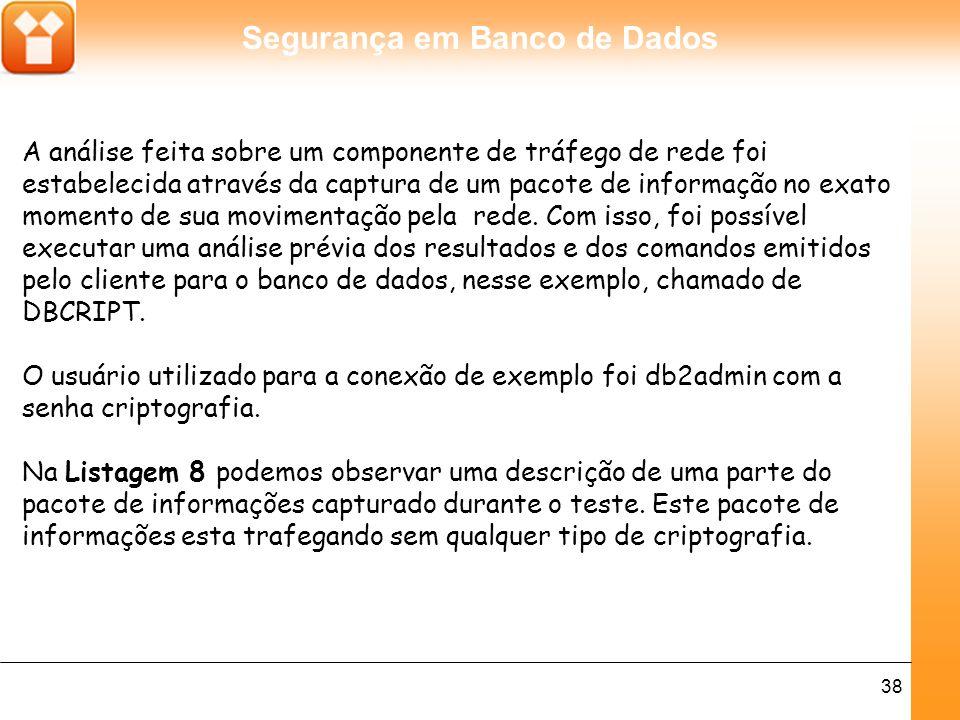 Segurança em Banco de Dados 39 Listagem 8.Pacote de dados sem criptografia.