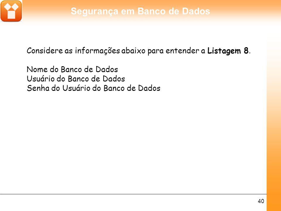 Segurança em Banco de Dados 41 Comando executado