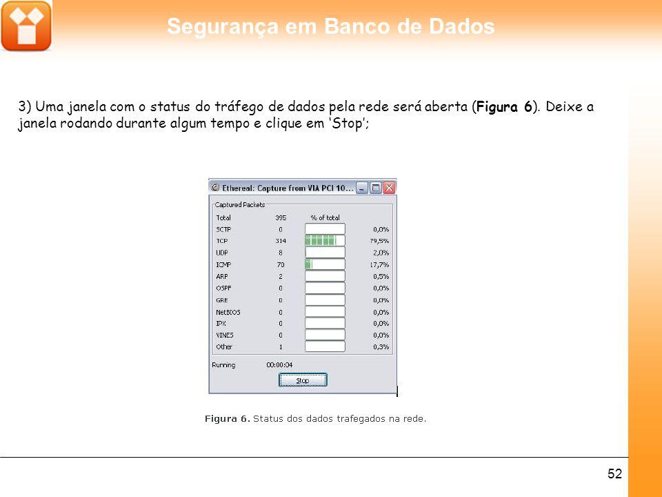 Segurança em Banco de Dados 53 4) Por último o aplicativo exibirá os pacotes capturados na janela principal, divididos em três categorias.