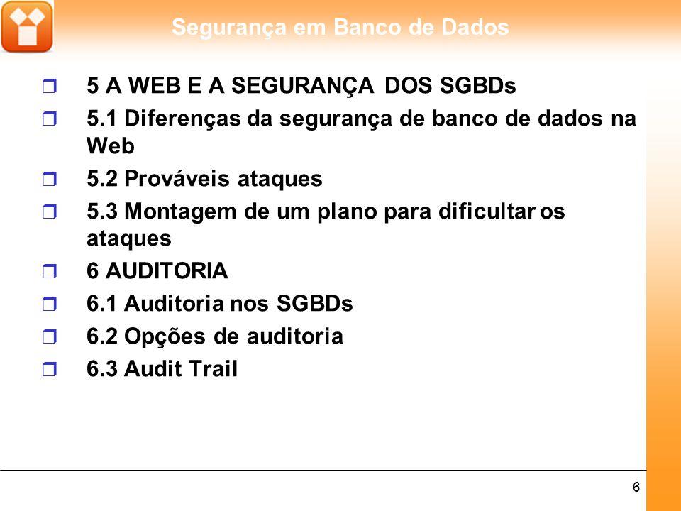 Segurança em Banco de Dados 7 r Bibliografia Indicada m DATE, C.