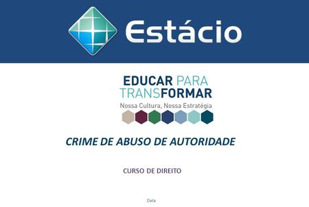 CRIME DE ABUSO DE AUTORIDADE