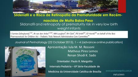 Journal of Perinatology (22 October 2015), 1 – 4 (advance online publication) Sildenafil e o Risco de Retinopatia da Prematuridade em Recém- nascidos de.