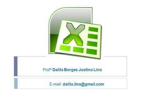 Profª Dalila Borges Justino Lins