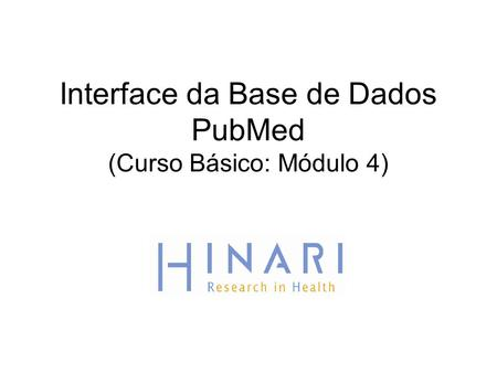 Interface da Base de Dados PubMed (Curso Básico: Módulo 4)