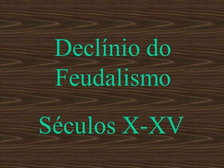 Declínio do Feudalismo