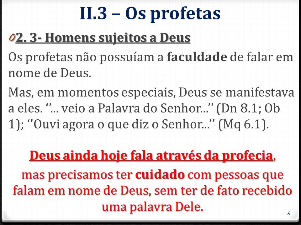 III.2 –Os Livros Proféticos 0 E importante entendermos as circunstancias históricas e culturais vividas pelos profetas quando de suas mensagens.