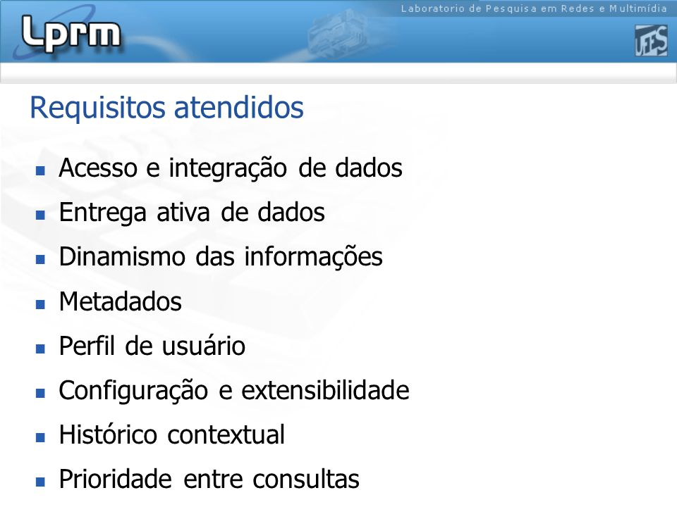 Requisitos não atendidos Contexto espaço-temporal Linguagens específicas Modificações na ACID Mobilidade