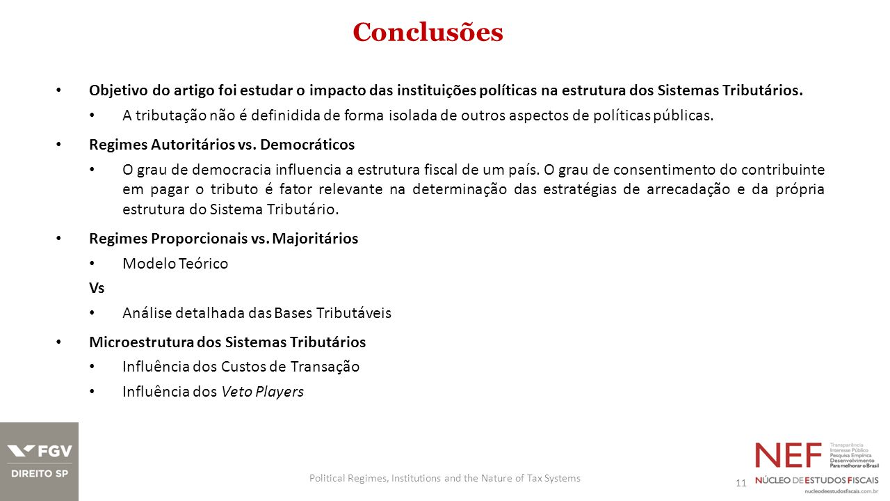 Obrigada Link para o Texto: http://papers.ssrn.com/sol3/papers.cfm?abstract_id=1593753 Political Regimes, Institutions and the Nature of Tax Systems12