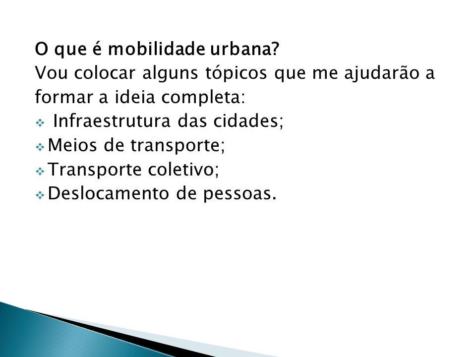 Quando se pensa em mobilidade urbana no Brasil, quais problemas podem ser apontados.