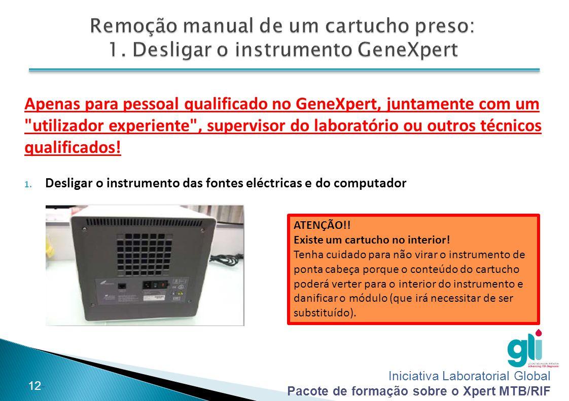 Iniciativa Laboratorial Global Pacote de formação sobre o Xpert MTB/RIF -13- NOTA: APENAS PARA NOVOS INSTRUMENTOS!.
