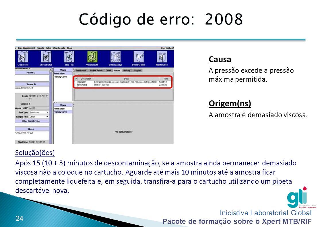 Iniciativa Laboratorial Global Pacote de formação sobre o Xpert MTB/RIF -25- Código de erro: 2127 Solução(ões): Desligue e volte a ligar o cabo de Ethernet entre o computador e o instrumento.