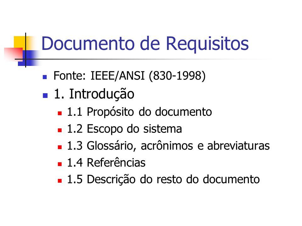 Documento de Requisitos Fonte: IEEE/ANSI (830-1998) 2.