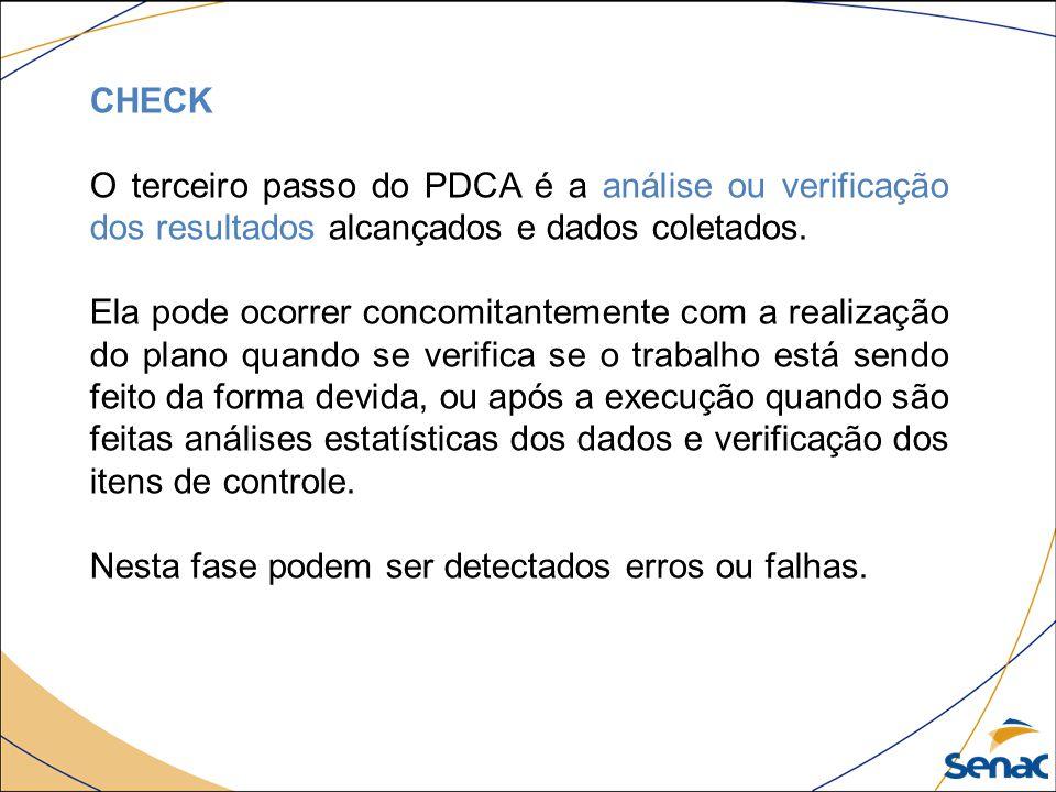 ACT Último módulo do ciclo PDCA é caracterizado pela realização das ações corretivas, ou seja, a correção da falhas encontradas no passo anterior e pelo processo de padronização das ações executadas, cuja eficácia foi verificada anteriormente.
