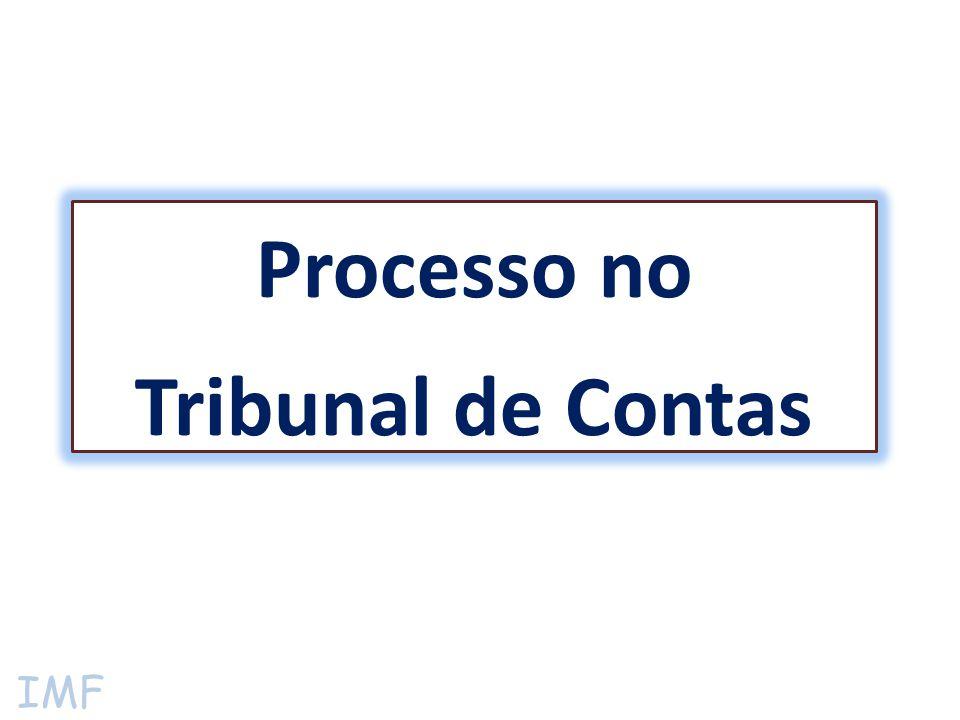 IMF  Responsabilidades do Gestor para com o Tribunal de Contas;  Possíveis irregularidades;  Etapas do Processo no Tribunal de Contas.