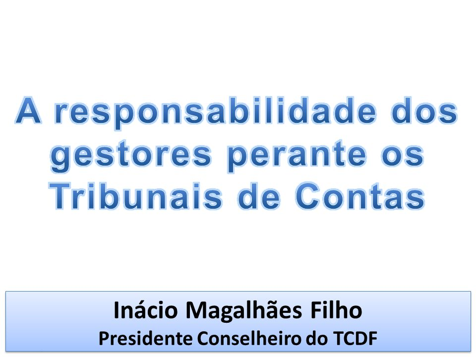 OBS: 1) Observar a Lei Orgânica do respectivo Tribunal de Contas, bem como suas Resoluções e outros atos normativos.