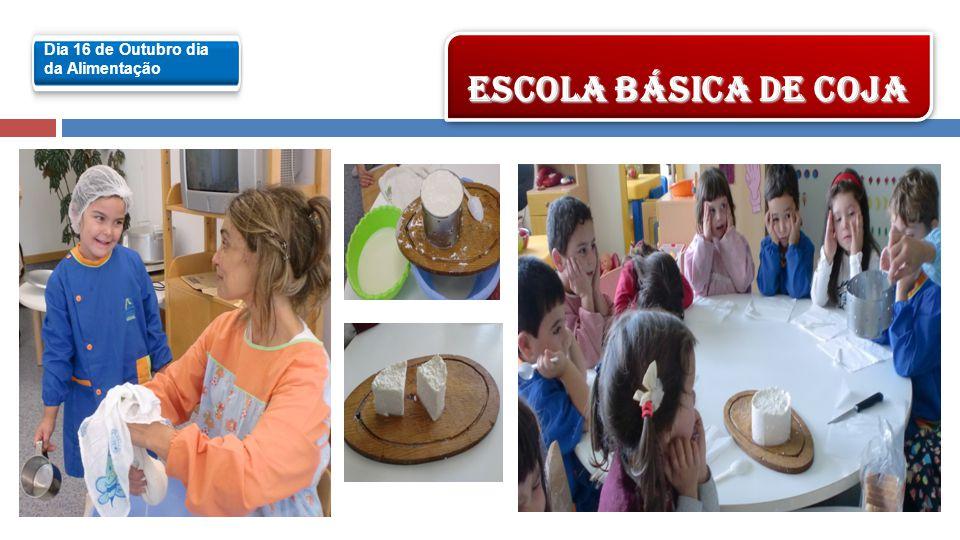 Dia 16 de Outubro dia da Alimentação ESCOLA BÁSICA DE COJA Começamos o dia com as histórias: A que sabe a Lua e a Horta do sr.