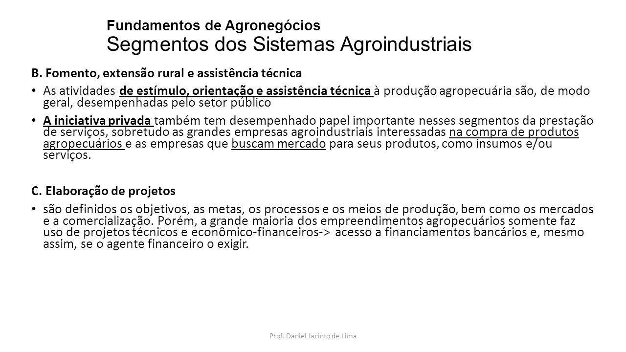 Fundamentos de Agronegócios Segmentos dos Sistemas Agroindustriais D.