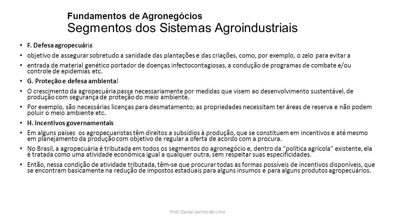 Fundamentos de Agronegócios Segmentos dos Sistemas Agroindustriais I.