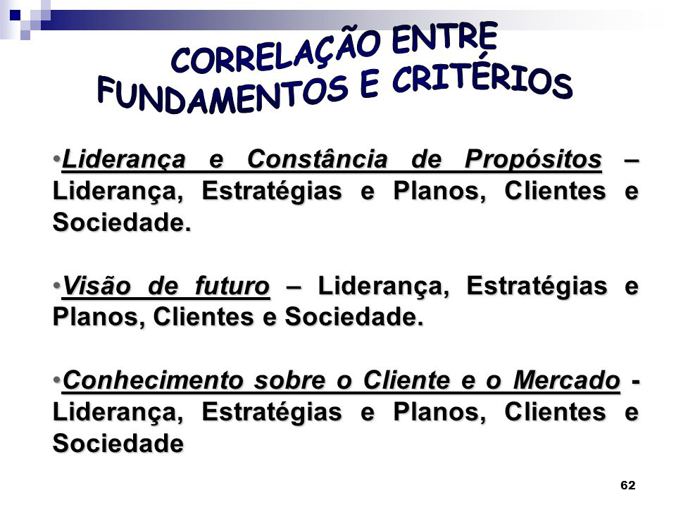 63 Responsabilidade Social - Liderança, Estratégias e Planos, Clientes e Sociedade.