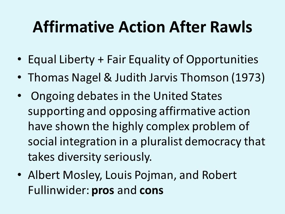 Affirmative Action Backward-looking and forward-looking justifications of affirmative action, whether they tend to be more or less deontological or utilitarian, seem to require some substantive approach to racial and cultural identity AA policies: preferential hiring, nontraditional casting, quotas, minority scholarships, equal opportunities for underrepresented groups, reverse discrimination.