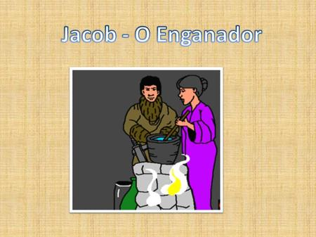 Jacob - O Enganador.