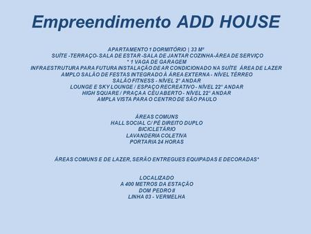 Empreendimento ADD HOUSE