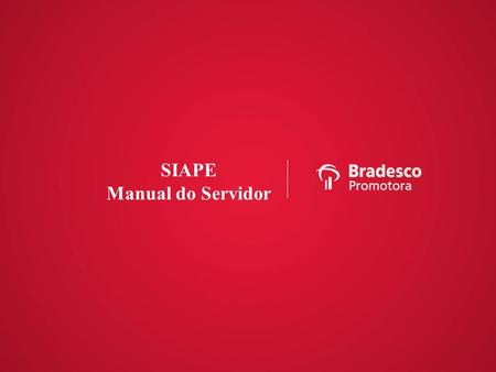 BRADESCO PROMOTORA SIAPE Manual do Servidor.
