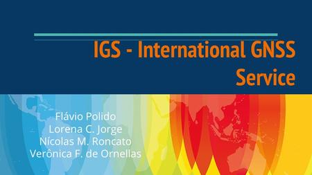 IGS - International GNSS Service