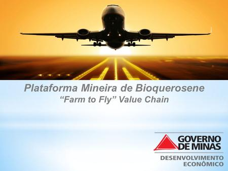 "Plataforma Mineira de Bioquerosene ""Farm to Fly"" Value Chain."
