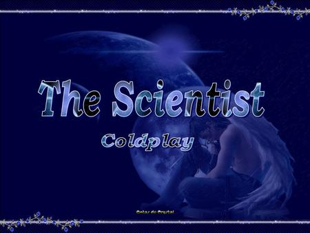 The Scientist Coldplay.