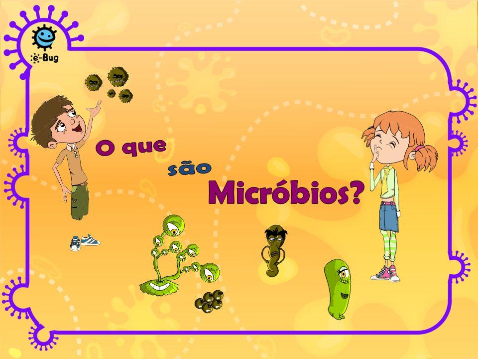Os Micróbios são micro-organismos vivos São tão pequenos que só podem ser vistos com a ajuda de um microscópio Têm tamanhos e formas diversas Podem encontrar-se EM TODO O LADO.