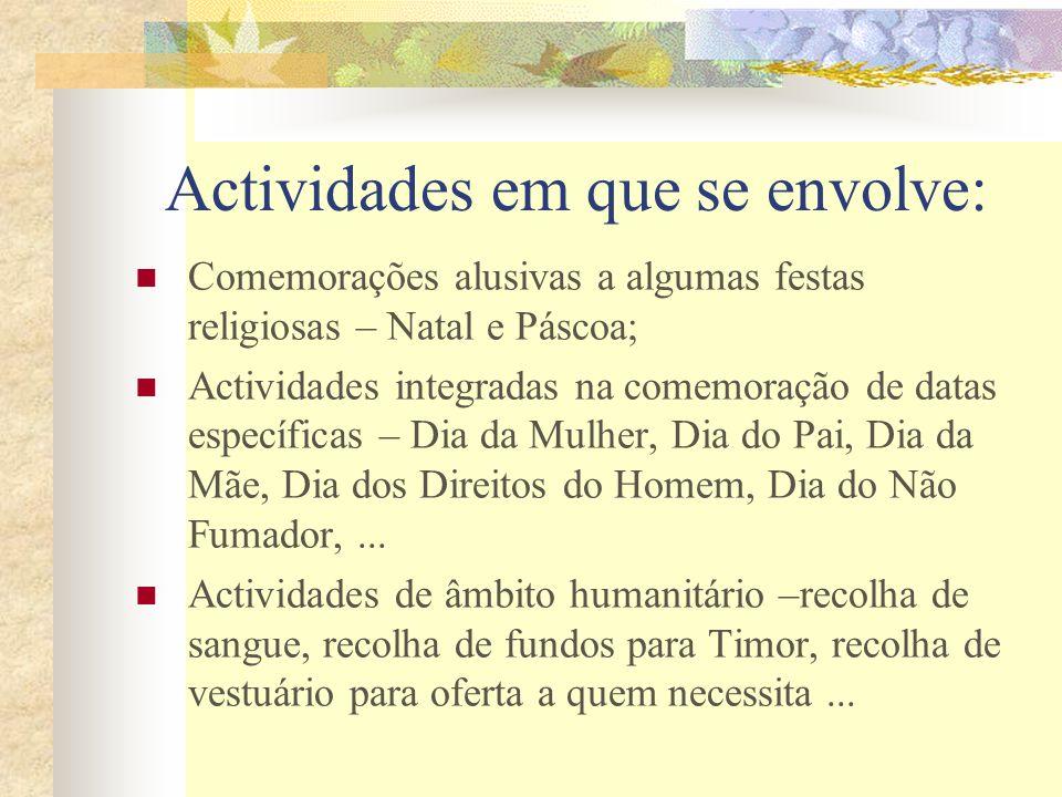 Outras actividades: Actividades no âmbito da saúde e prevenção (Palestras e debates sobre a sexualidade e o stress, rastreio pneumológico, vacinação)