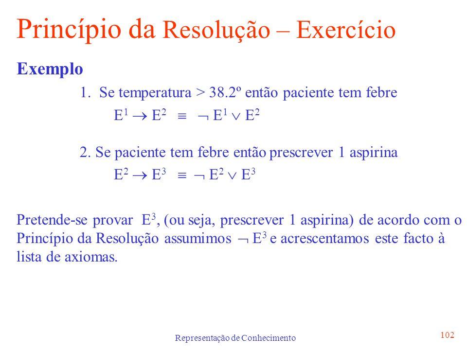 Representação de Conhecimento 103 Resolução – Exercício Estado-0 1.