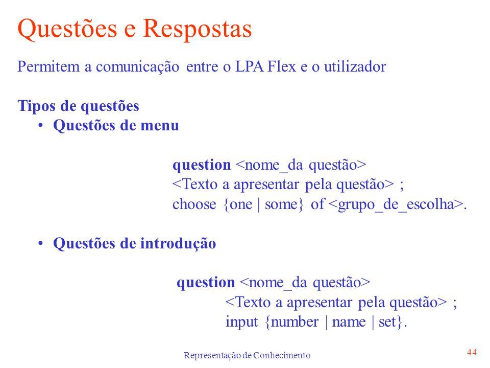 Representação de Conhecimento 45 Questões e Respostas - Exemplos Questão de Menu group tipos_hobbies estudar, ler, praticar_desporto.