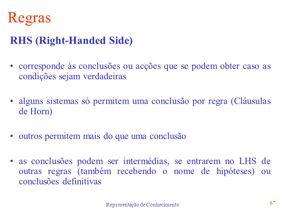 Representação de Conhecimento 68 Regras vs.