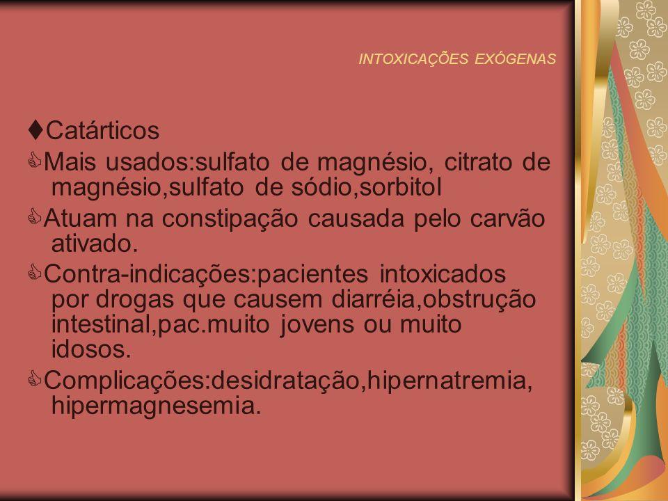 INTOXICAÇÕES EXÓGENAS Irrigação intestinal Indicações: subst.
