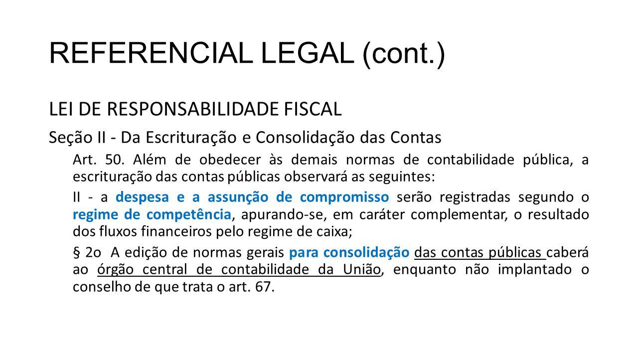 REFERENCIAL (cont.) REDAÇÃO ORIGINAL DA LRF (PLP 18/99) Art.