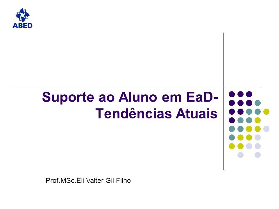 Suporte ao Aluno em EaD- Tendências Atuais Tudo começa com a elaboração de um Projeto adequado, que considere as peculiaridades dos objetivos que desejamos alcançar.