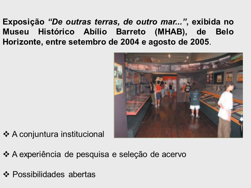 Década de 1990:  Atualização das concepções historiográficas em uso no museu;  Reconhecimento da diversidade dos documentos e das representações socialmente engendradas sobre a cidade e sua história;  Percepção da pesquisa histórica como prioridade.