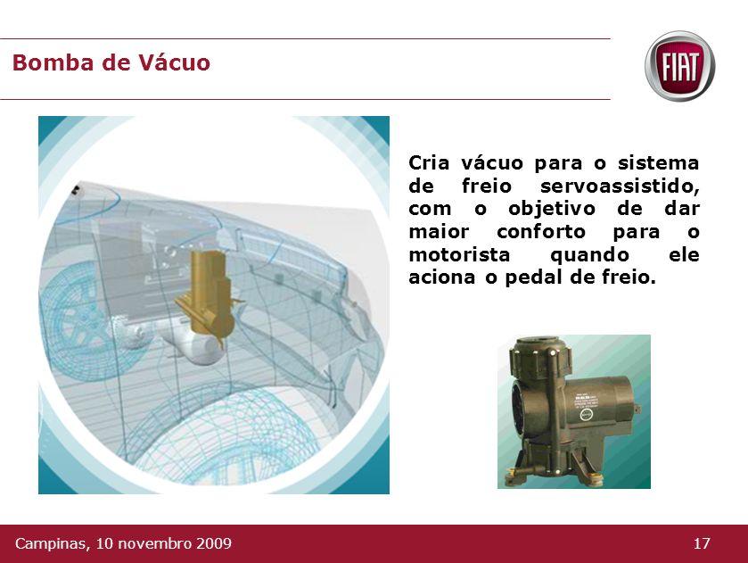 Bomba de Vácuo Cria vácuo para o sistema de freio servoassistido, com o objetivo de dar maior conforto para o motorista quando ele aciona o pedal de freio.