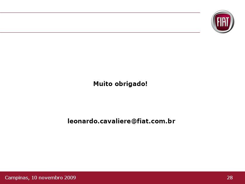 Muito obrigado! leonardo.cavaliere@fiat.com.br 28Campinas, 10 novembro 2009