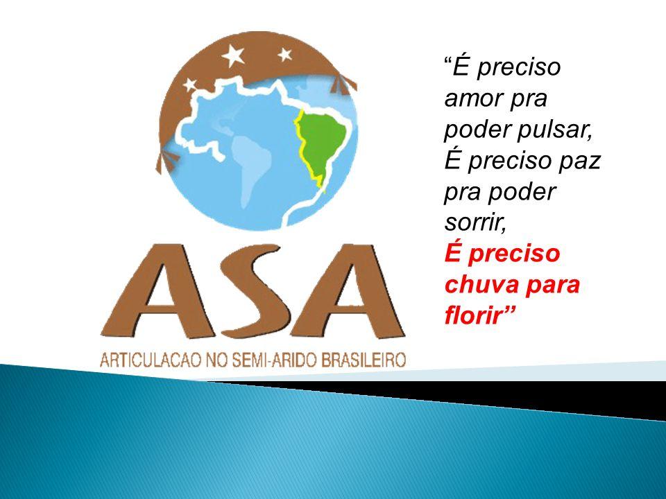 A Articulação no Semi-Árido Brasileiro (ASA) é um rede/fórum de organizações da sociedade civil, que reúne cerca de 750 entidades, entre elas ONGs, sindicatos de trabalhadores rurais, associações de agricultores, cooperativas de produção, igrejas, entre outras, que trabalham para o desenvolvimento social, econômico, político e cultural da região semi-árida.