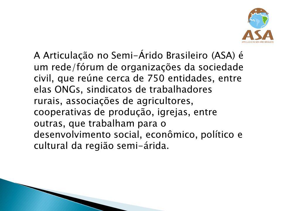 A ASA atua no semi-árido brasileiro, região que compreende os nove estados do Nordeste, parte de Minas Gerais e do Espírito Santo.