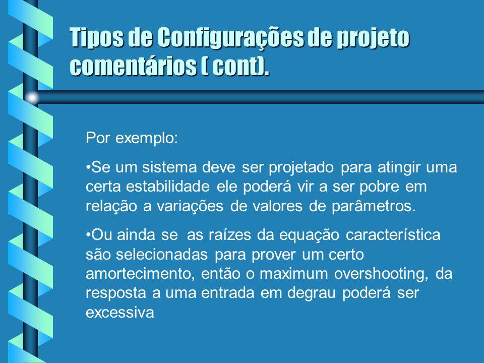 b Os métodos de compensação com dois controladores são chamados m,étodos com dois graus de liberdade.