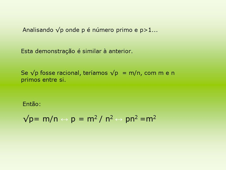 Isso mostra que m 2 é divisível por p.Logo, m também é divisível por p, ou seja, m=rp.